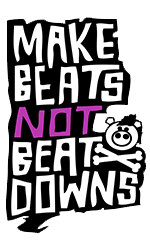 Make Beats Not Beat Downs