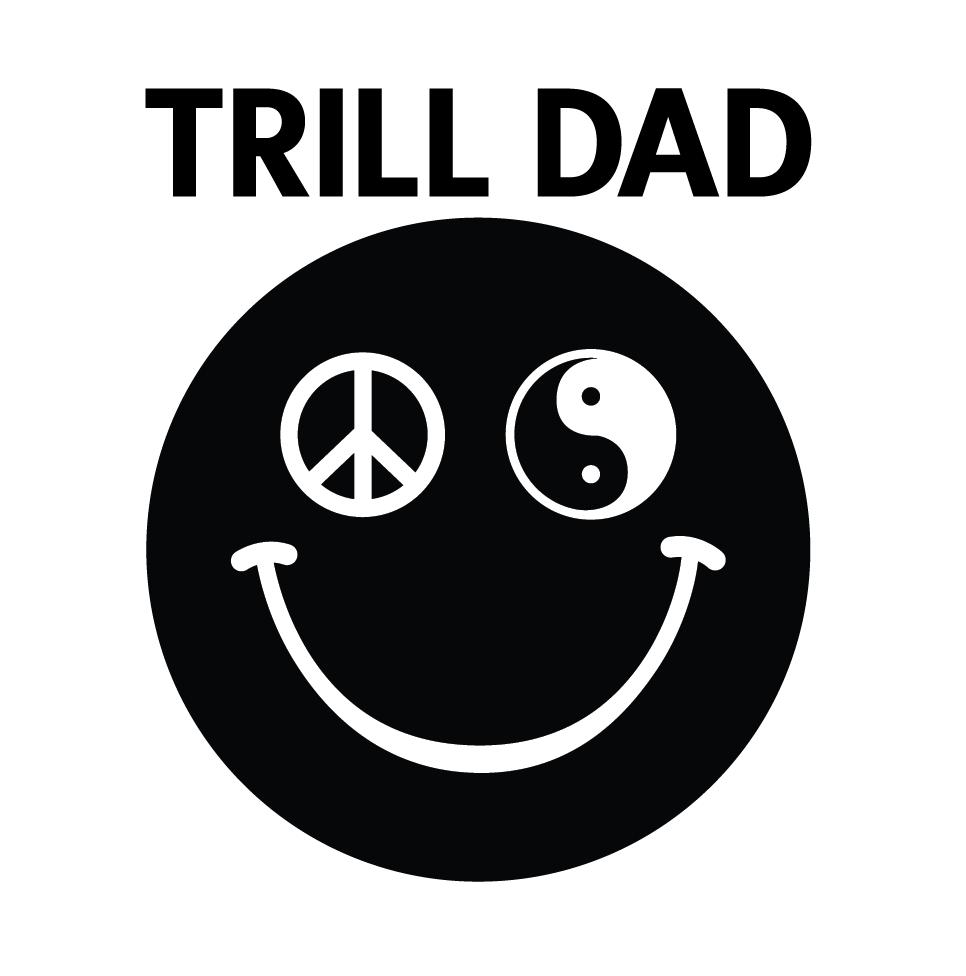 Trill Dad