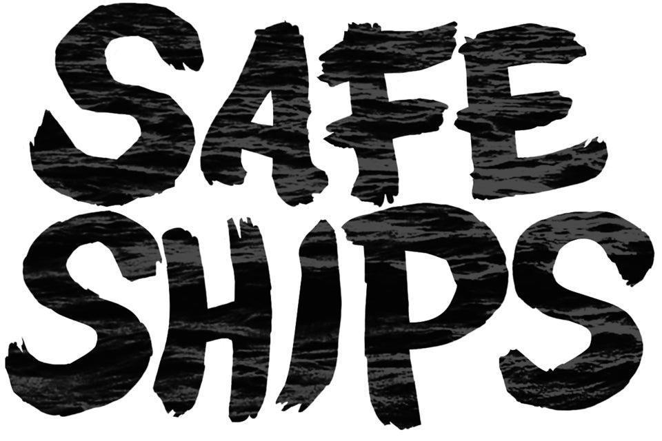 Safe Ships