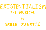 Existentialism The Musical