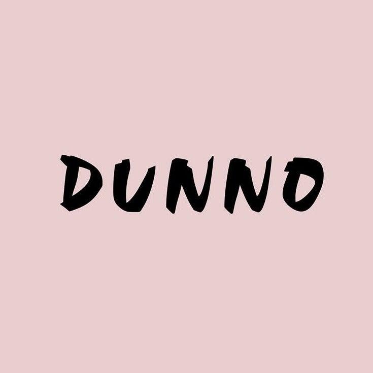 DUNNO Recordings