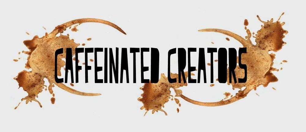 Caffeinated Creators