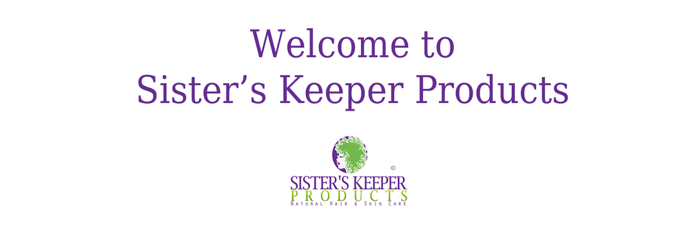 Sister's Keeper Products Natural Hair & Skin Care
