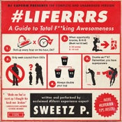 """Image of SWEETZ P. - """"#Liferrrs: Guide to Total F**king Awesomeness"""" (Hosted by DJ CapCom) 2013"""