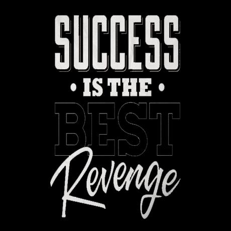 Success Is The Greatest Revenge Quote: 1000 Greatest Quotes. QuotesGram