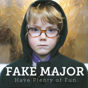 Image of Fake Major - Have Plenty Of Fun (CD EP)