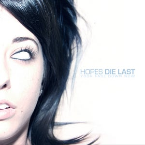 "Image of Hopes Die Last ""Your Face Down Now"" EP"