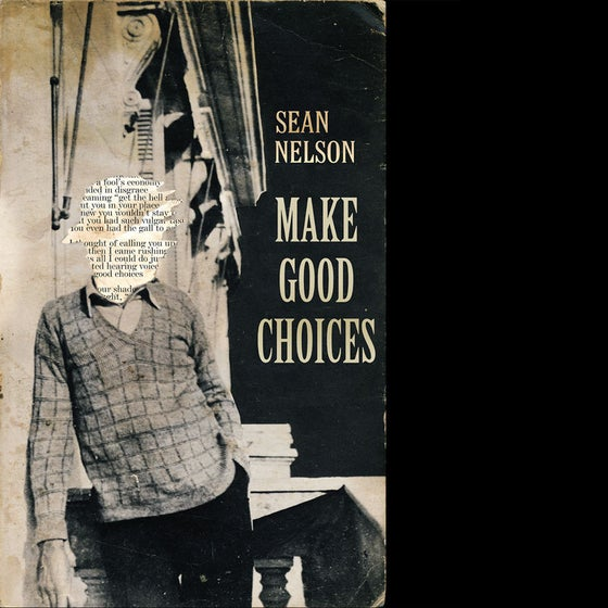 Image of Sean Nelson - Make Good Choices