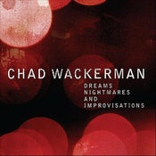 Image of CHAD WACKERMAN - Dreams, Nightmares and Improvisations (Limited Deluxe Edition) BOX
