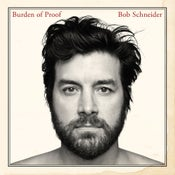 Image of Bob Schneider : Burden of Proof CD