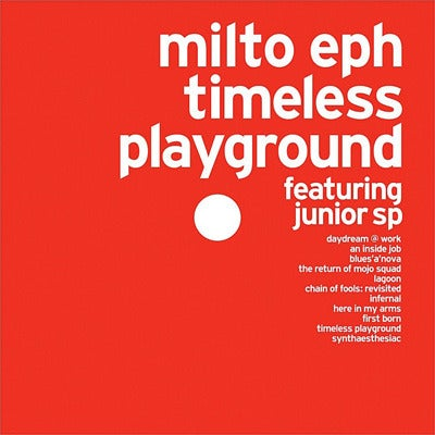 Image of Milto Eph ft. Junior SP - Timeless Playground