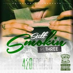 Image of Still Smokin PT. THREE