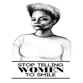 Image of Stop Telling Women To Smile Print
