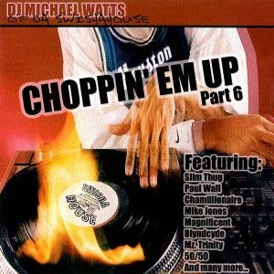Image of ChOPPIN EM UP 6