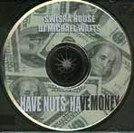 Image of HAVE NUTS - HAVE MONEY