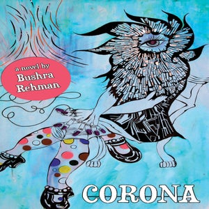 Image of *LAMBDA FINALIST!* Poets & Writers' BEST SUMMER DEBUT FICTION: Corona by Bushra Rehman (Paperback)