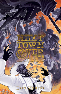 Image of Next Town Over Volume 1: Maybe Next Time - Softcover