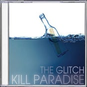 "Image of Kill Paradise - ""The Glitch"""