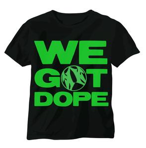 Image of We Got Dope T Shirt