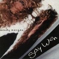 Image of Say Wen CD - Wendy Morgan