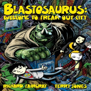 Image of Blastosaurus vol.1: Welcome to Freak Out City (soft cover)