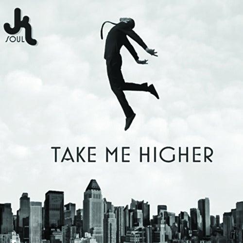 Image of JK Soul - Take Me Higher