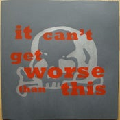 "Image of ""It Can't Get Worse Than This"" LP (Rock Is Hell RIP50), clear vinyl"