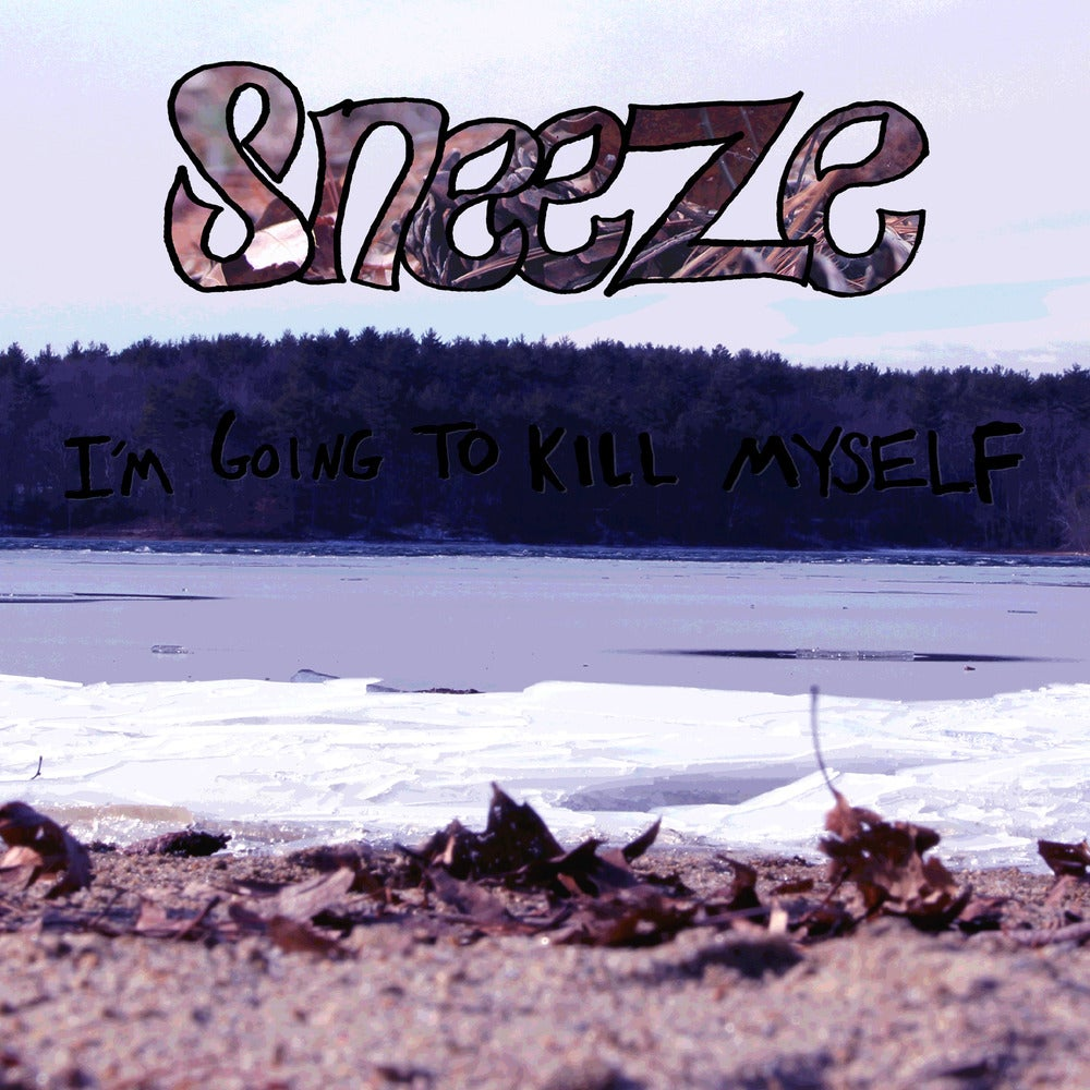 Image of Sneeze - I'm Going to Kill Myself 12""