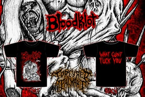 Image of BloodKlot - What Cunt Fuck You shirts