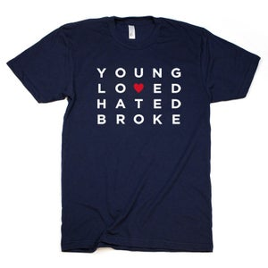 "Image of ""Young, Loved, Hated & Broke"" Tee"