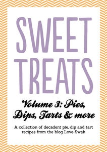 Image of Sweet Treats Volume 3: Pies, Dips, Tarts and More!