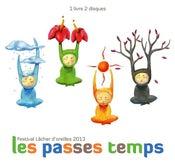 """Image of Les Passes Temps du Collectif """"Les hauts parleurs et alors"""""""