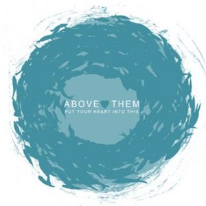 Image of Above them - 'Put Your Heart Into This' ep