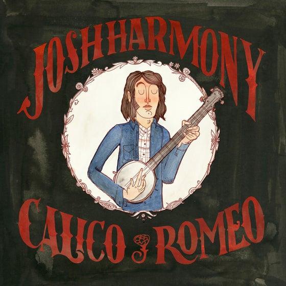 Image of 'Calico Romeo' Josh Harmony Album (Free Shipping!)