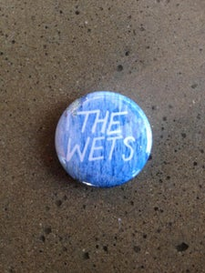 "Image of The Wets - 1"" Pin"