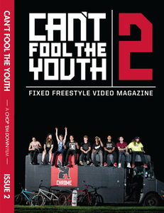 Image of CANT FOOL THE YOUTH FIXED GEAR FREESTYLE MAGAZINE  ISSUE 2