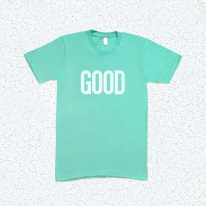 Image of GOOD Tees