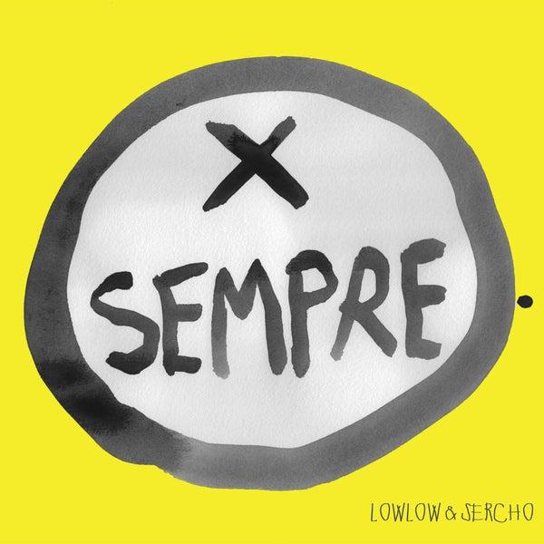 LOWLOW & SERCHO - PER SEMPRE - HONIRO STORE