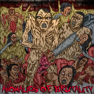 Image of ANOMALIES OF BRUTALITY 'Split'