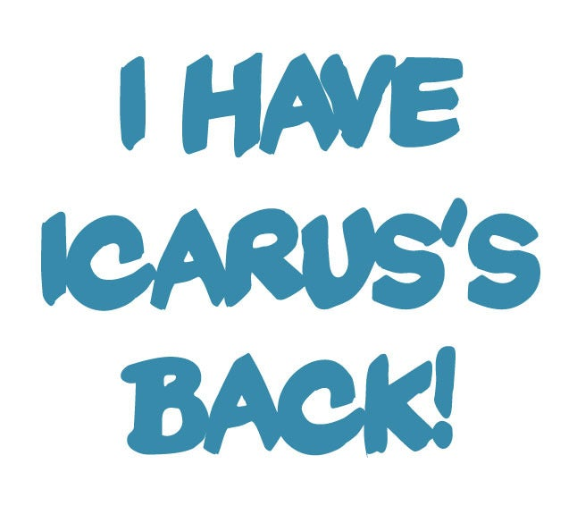 Image of I have Icarus's Back! (Tattoo) T-shirt GOOD Edition