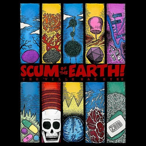 Image of Scum of the Earth! - The 'Ville Has Eyes LP/CD