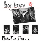 "Image of Big Boys ""Fun Fun Fun"" 12"""