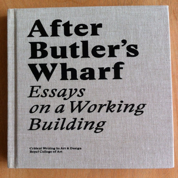 Image of After Butler' Wharf: Essays on a Working Building