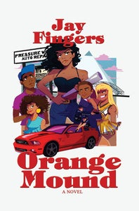 Image of ORANGE MOUND: A Novel by Jay Fingers (Hardcover)