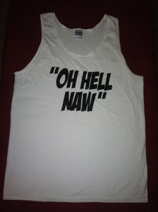 "Image of ""OH HELL NAW"" Ladies Tank Top"