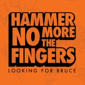 Image of Hammer No More The Fingers - 'Looking For Bruce'