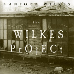 Image of SR08: SANFORD WILKES 'The Wilkes Project' CD