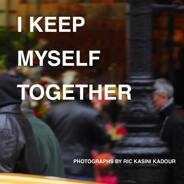 Image of I Keep Myself Together by Ric Kasini Kadour