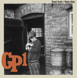 Image of GP1 :: Bobby Baby / Daniel Smith