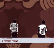Image of A Perfect Friend (s/t)